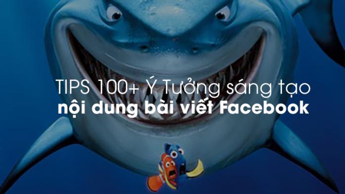 tips 100 y tuong sang tao noi dung bai viet facebook